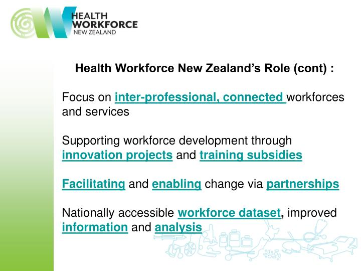 Health Workforce New Zealand's Role (cont) :