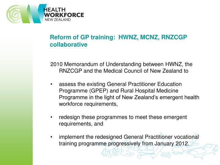 Reform of GP training:  HWNZ, MCNZ, RNZCGP collaborative