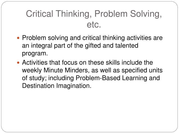 Critical Thinking, Problem Solving, etc.
