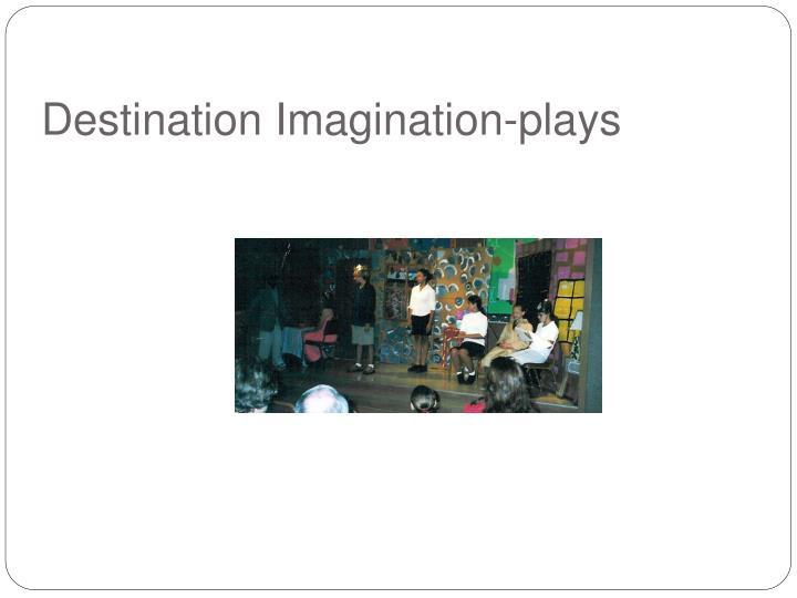 Destination Imagination-plays
