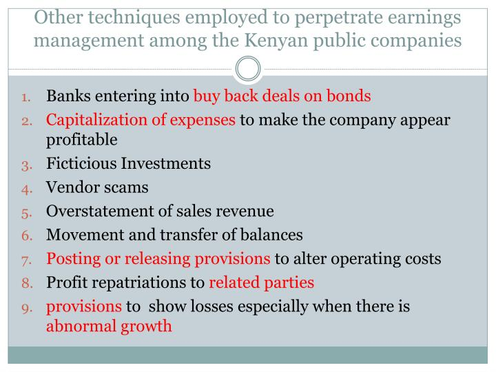 Other techniques employed to perpetrate earnings management among the Kenyan public companies