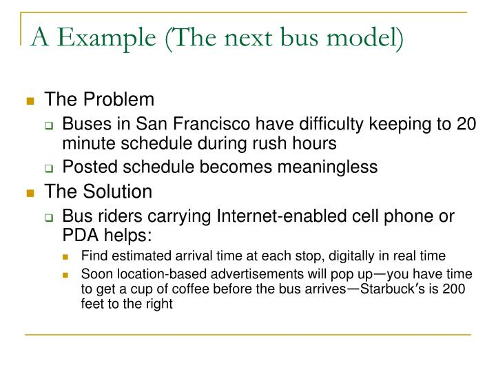 A Example (The next bus model)