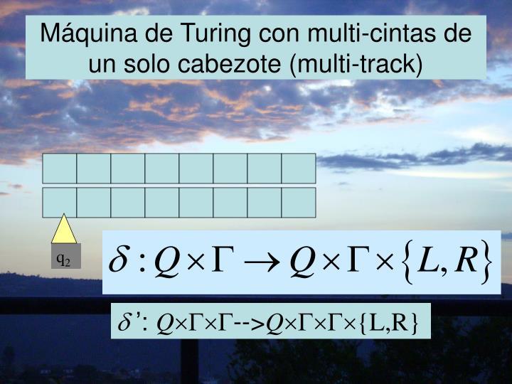 Máquina de Turing con multi-cintas de un solo cabezote (multi-track)