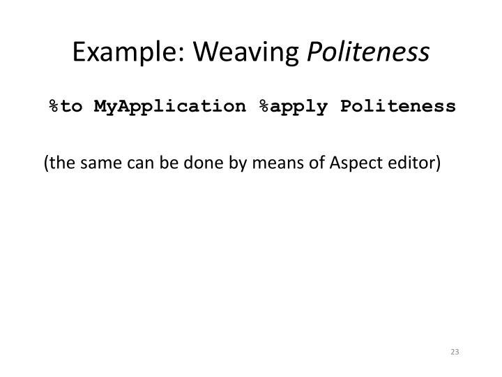Example: Weaving