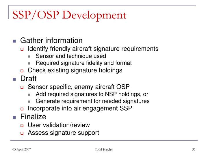 SSP/OSP Development
