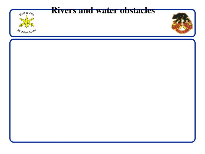 Rivers and water obstacles