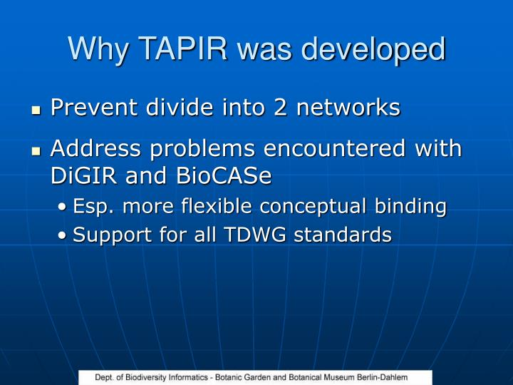 Why TAPIR was developed