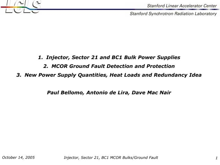 Injector, Sector 21 and BC1 Bulk Power Supplies