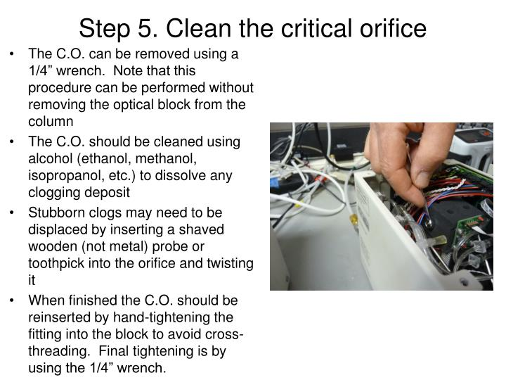 Step 5. Clean the critical orifice