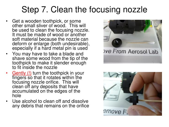Step 7. Clean the focusing nozzle