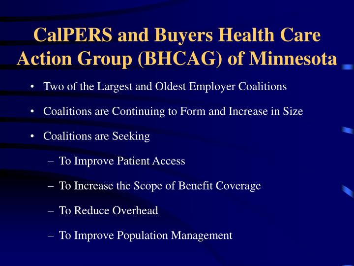 CalPERS and Buyers Health Care Action Group (BHCAG) of Minnesota