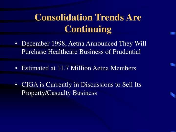 Consolidation Trends Are Continuing