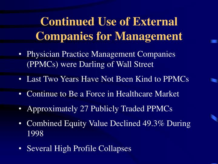 Continued Use of External Companies for Management