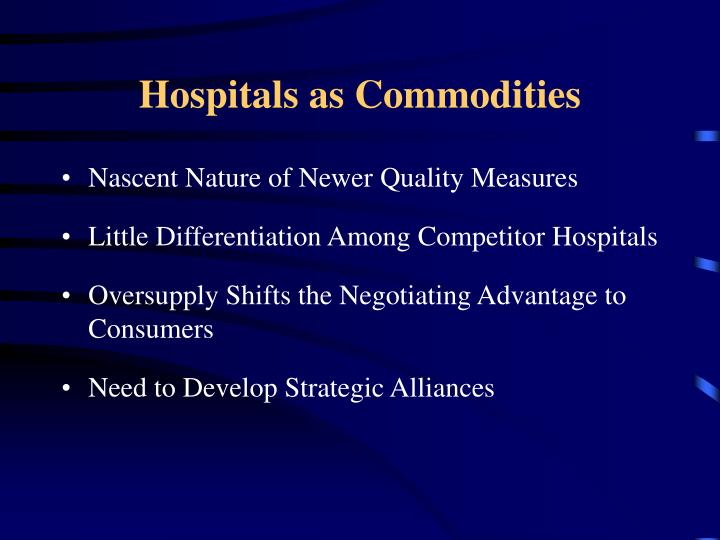 Hospitals as Commodities