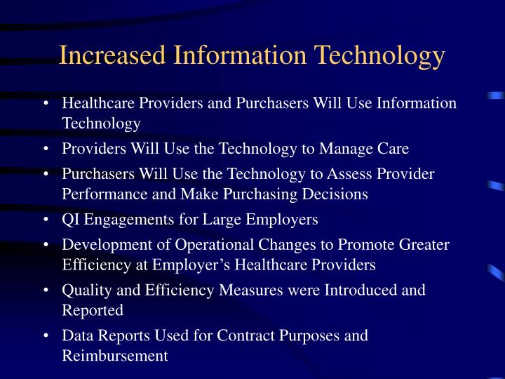 Increased Information Technology