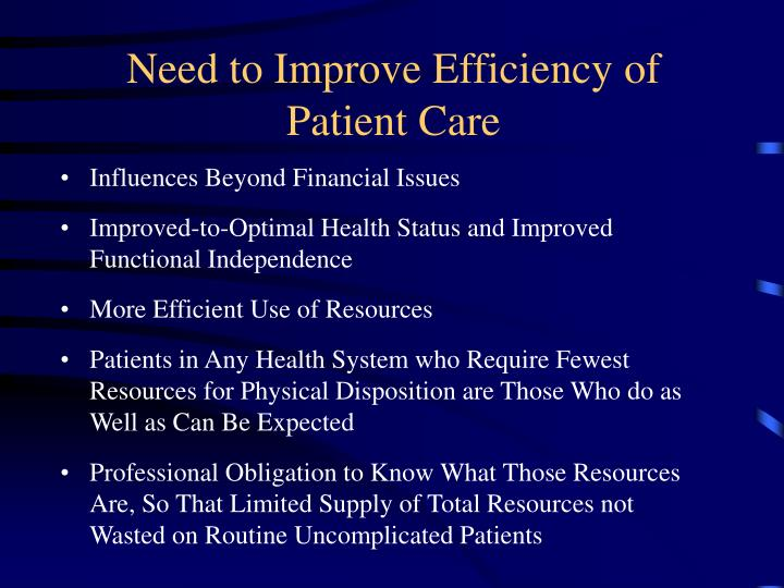 Need to Improve Efficiency of Patient Care