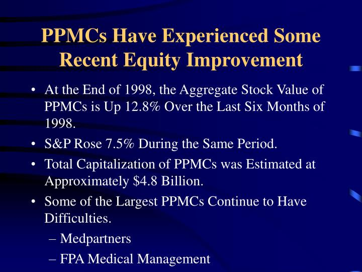 PPMCs Have Experienced Some Recent Equity Improvement