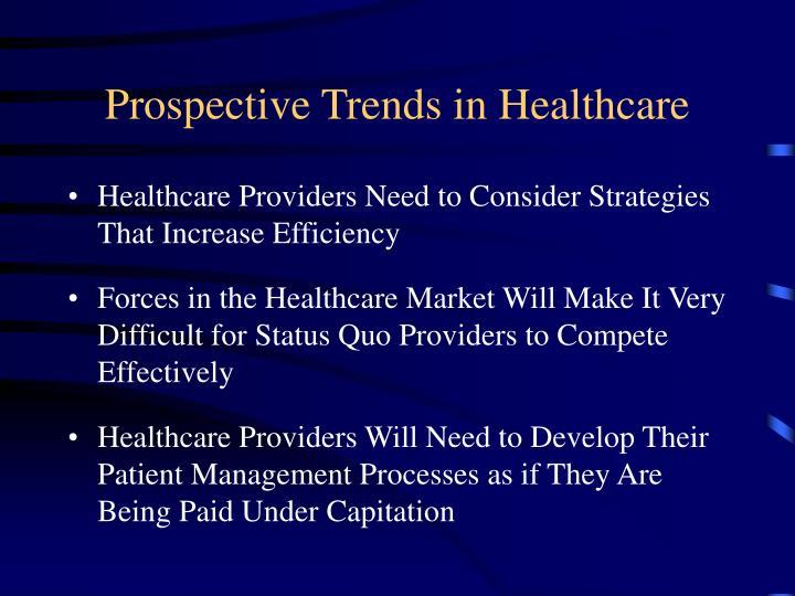 Prospective Trends in Healthcare
