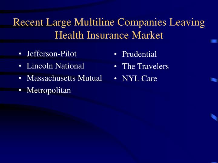Recent Large Multiline Companies Leaving Health Insurance Market