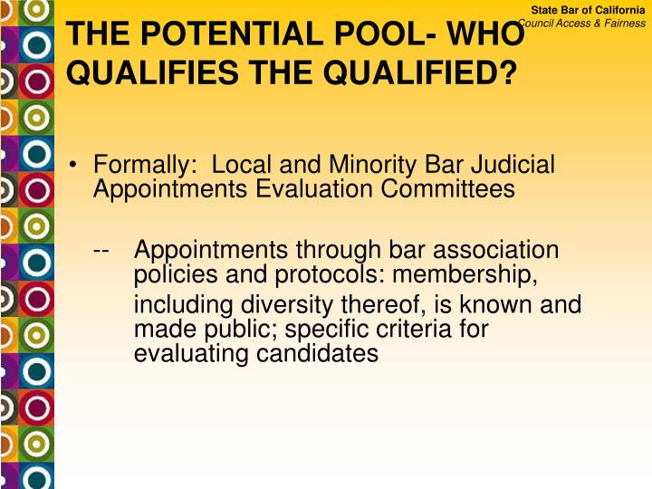 THE POTENTIAL POOL- WHO QUALIFIES THE QUALIFIED?