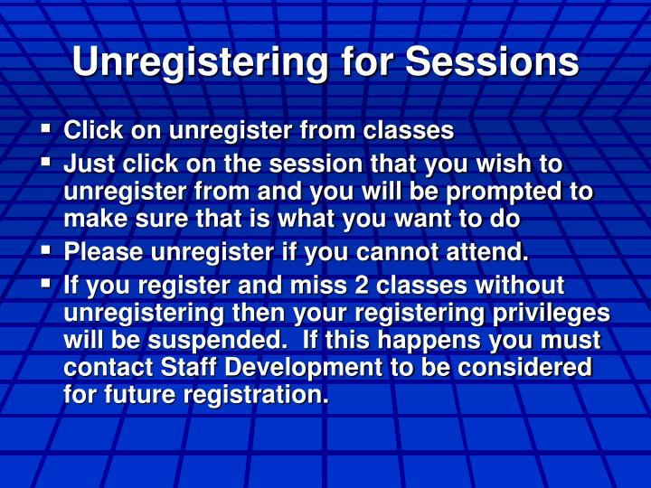 Unregistering for Sessions