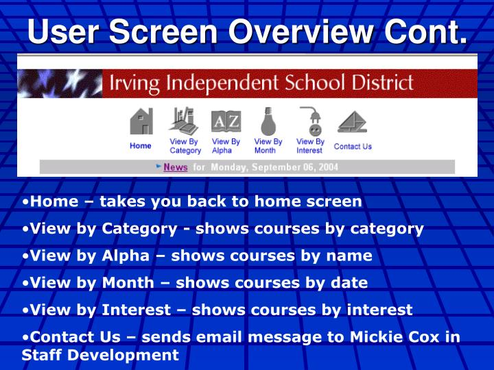 User Screen Overview Cont.