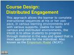 course design distributed engagement
