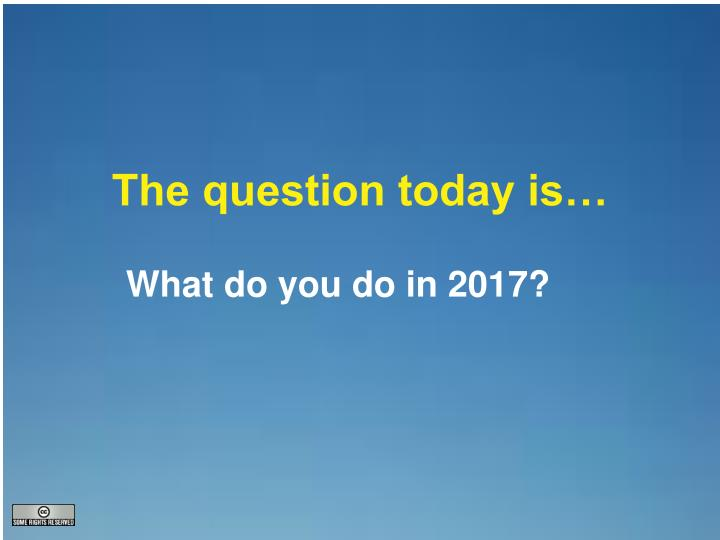 The question today is…
