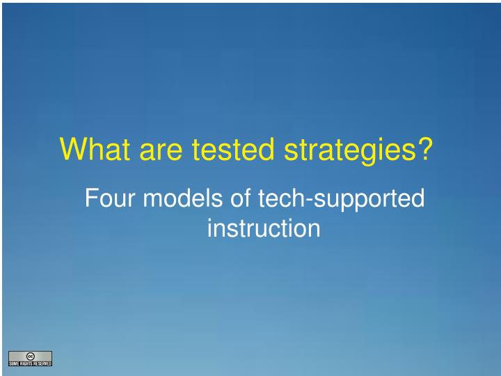 What are tested strategies?