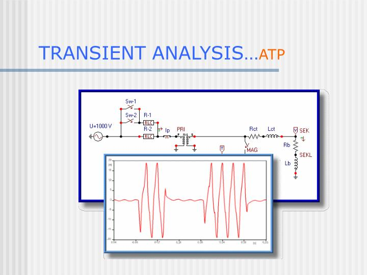 TRANSIENT ANALYSIS…