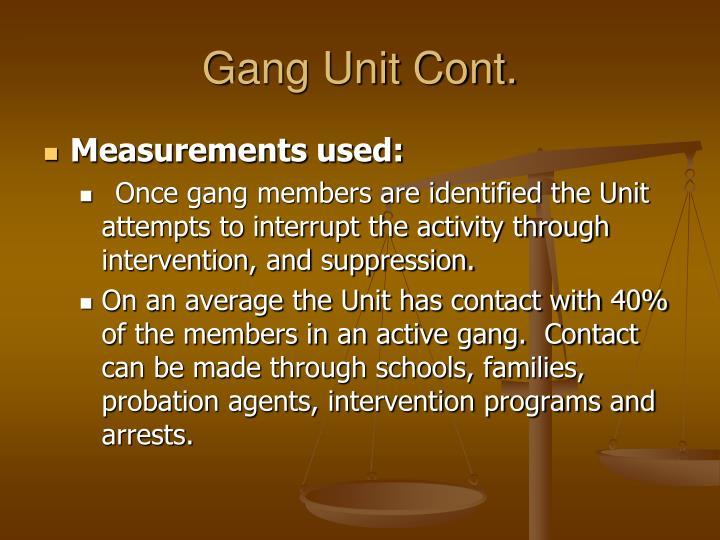 Gang Unit Cont.