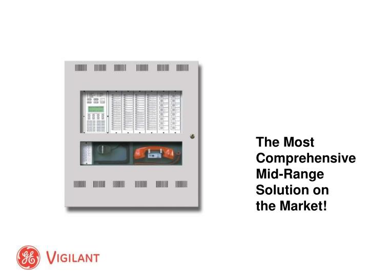 The Most Comprehensive Mid-Range Solution on