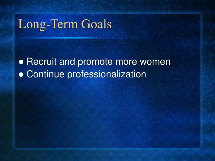 Long-Term Goals