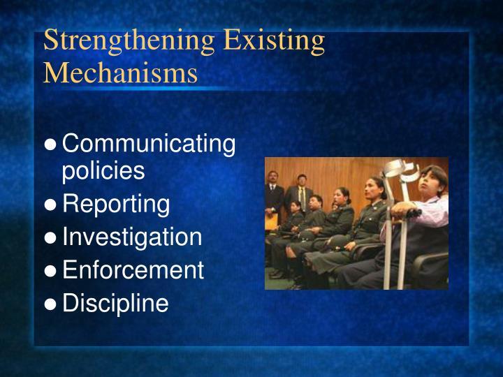 Strengthening Existing Mechanisms