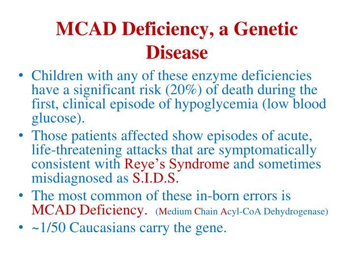 MCAD Deficiency, a Genetic Disease