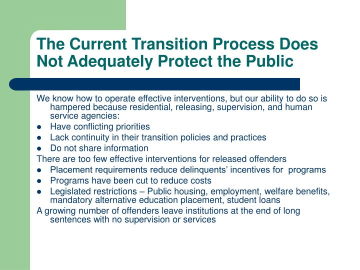The Current Transition Process Does Not Adequately Protect the Public