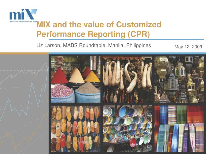 mix and the value of customized performance reporting cpr