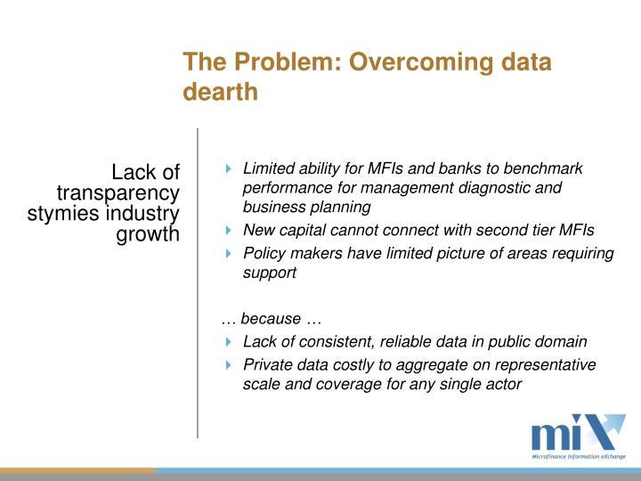 The Problem: Overcoming data dearth