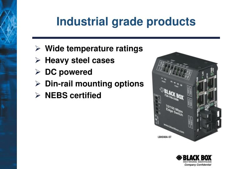 Industrial grade products