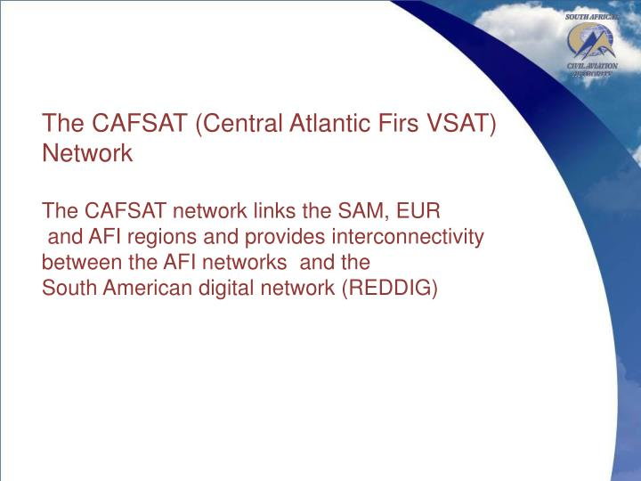 The CAFSAT (Central Atlantic Firs VSAT)