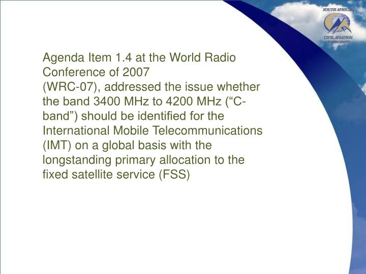 Agenda Item 1.4 at the World Radio Conference of 2007