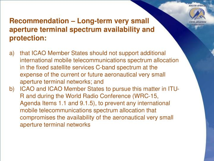 Recommendation – Long-term very small aperture terminal spectrum availability and protection: