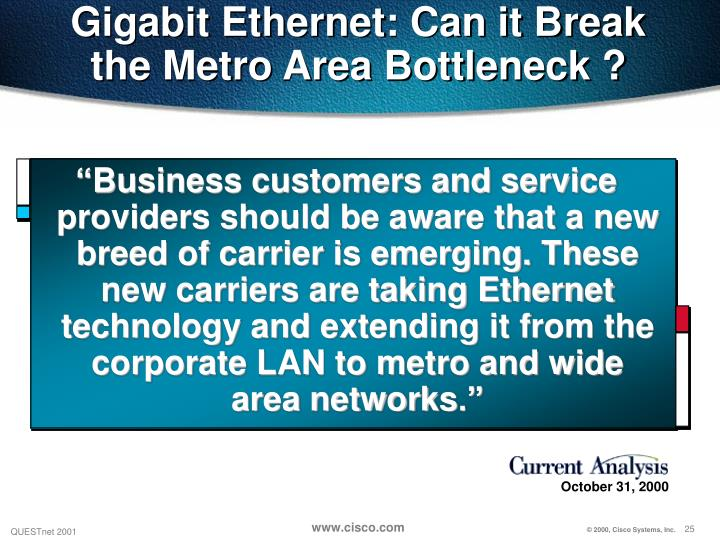 Gigabit Ethernet: Can it Break the Metro Area Bottleneck ?