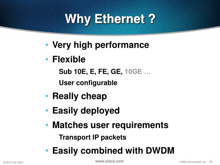 Why Ethernet ?