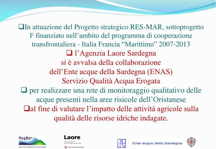In attuazione del Progetto strategico RES-MAR, sottoprogetto F finanziato nell'ambito del programma di cooperazione transfrontaliera
