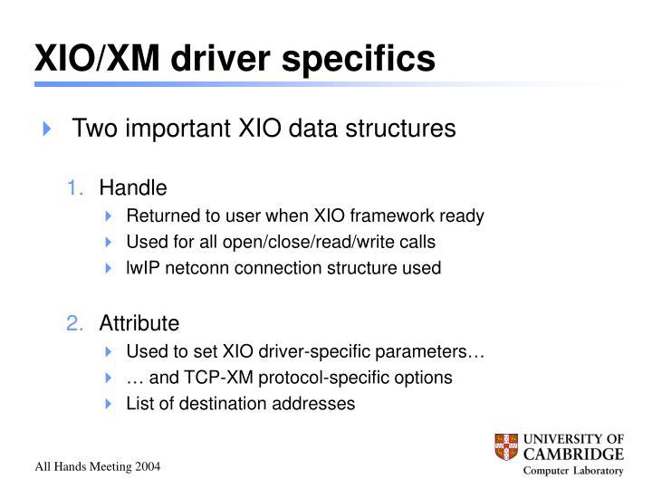 XIO/XM driver specifics