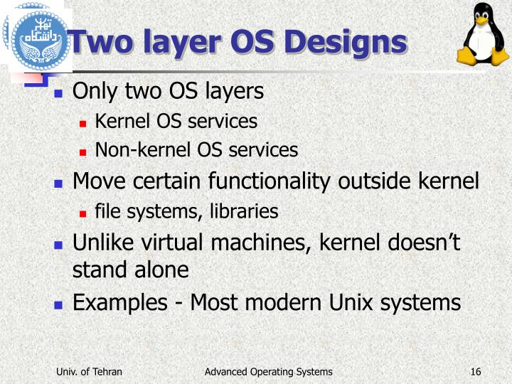 Two layer OS Designs