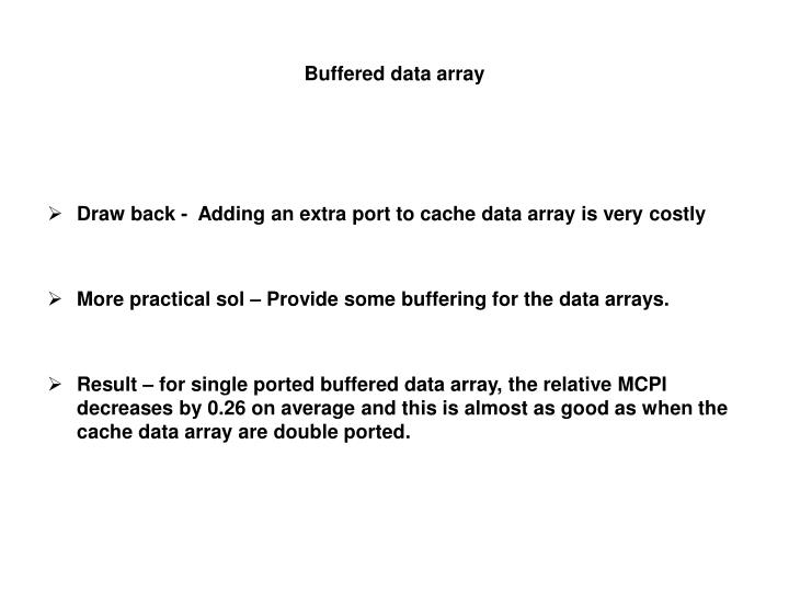 Buffered data array