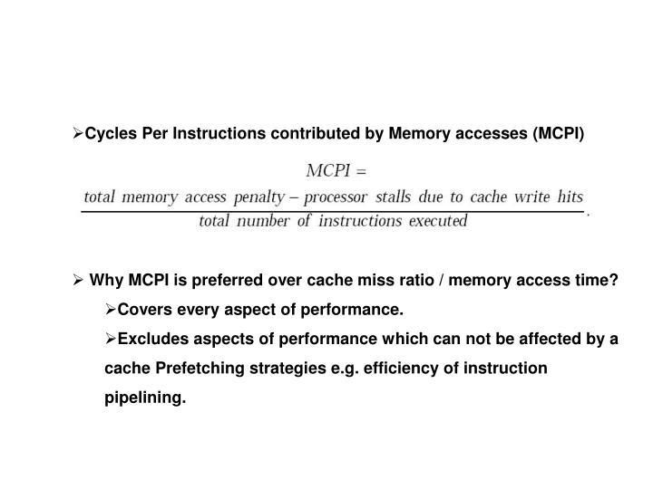 Cycles Per Instructions contributed by Memory accesses (MCPI)