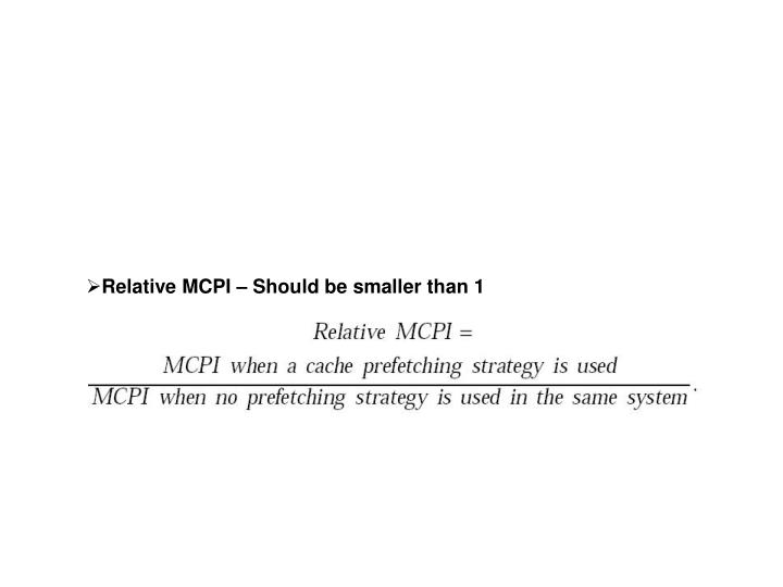 Relative MCPI – Should be smaller than 1